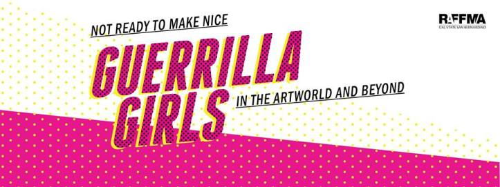 Guerrilla Girls: Not Ready to Make Nice Opening Reception at the Robert and Frances Fullerton Museum of Art. Closing May 20th