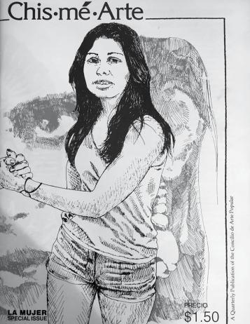 """Front cover of the Chis•mé•Arte LA MUJER Special Issue, 1977 in a quarterly publication of the Concilio de Arte Popular (no longer in existence). Sybil Venegas wrote articles on the """"Conditions for Producing Chicana Art"""" and """"The Artists and Their Work—The Role of the Chicana Artist."""" Courtesy Sybil Venegas. Cover illustration: John Valadez."""